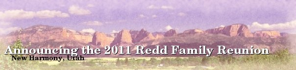 Announcing the 2011 Redd Family Reunion in New Harmony, Utah
